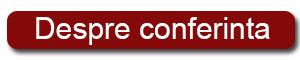 buton DESPRE CONFERINTA