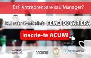 """Participa la conferinta""""Femei de cariera – Despre antreprenoriat si succes in afaceri"""", editia a VIII-a"""