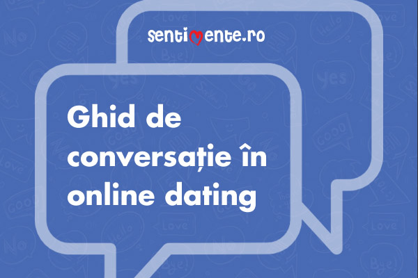 Ghid de conversatie in dating online