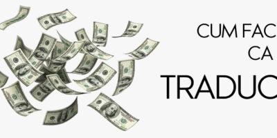 Cum faci bani ca traducator?