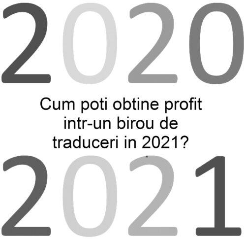 cum fac profit in 2021 in traduceri